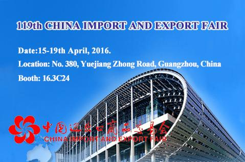 We Will Attend The 119th Canton Fair in Guangzhou(15-19th April,2016), Warmly Welcome Customers and Friends For Visiting and Guidance There